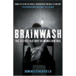 Brainwash The Secret History of mind Control